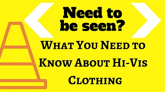 What You Need To Know About Hi-Vis Clothing