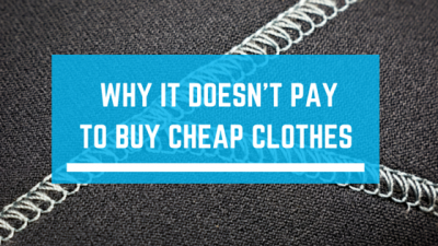 Why It Doesn't Pay to Buy Cheap Clothes